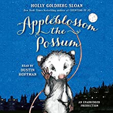 Appleblossom the Possum (       UNABRIDGED) by Holly Sloan Narrated by Dustin Hoffman