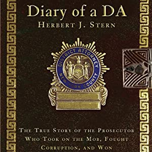 Diary of a DA: The True Story of the Prosecutor Who Took on the Mob, Fought Corruption, and Won | [Herbert J. Stern]