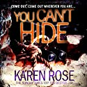 You Can't Hide (       UNABRIDGED) by Karen Rose Narrated by Tara Ward