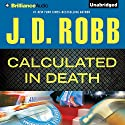 Calculated in Death: In Death Series, Book 36 Audiobook by J. D. Robb Narrated by Susan Ericksen