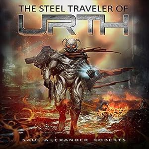 The Steel Traveler of Urth Audiobook