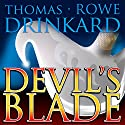 Devil's Blade Audiobook by Thomas Drinkard Narrated by Miles Taylor