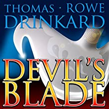 Devil's Blade (       UNABRIDGED) by Thomas Drinkard Narrated by Miles Taylor