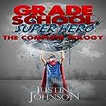 Grade School Super Hero: The Complete Trilogy | Justin Johnson