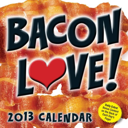 Bacon Love! 2013 Day-to-Day Calendar