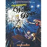 The Unsinkable Walker Beanby Aaron Renier