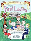 img - for Smart About the First Ladies: Smart About History book / textbook / text book