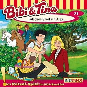 Falsches Spiel mit Alex (Bibi und Tina 71) Hörspiel