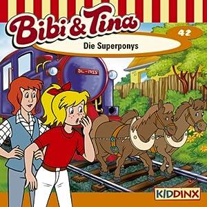 Die Superponys (Bibi und Tina 42) Hörspiel