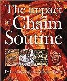 Impact of Chaim Soutine: De Kooning, Pollock, Dubuffet, Francis Bacon, The