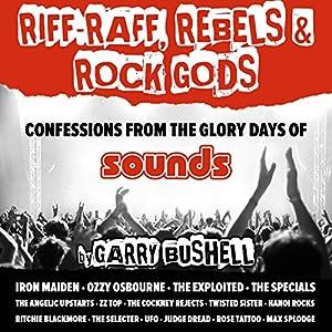 Riff-Raff, Rebels & Rock Gods Audiobook