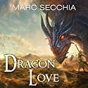 Dragonlove: Dragonfriend Series #2 Audiobook by Marc Secchia Narrated by Erin Bennett