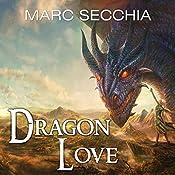 Dragonlove: Dragonfriend Series #2 | Marc Secchia