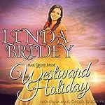 Mail Order Bride - Westward Holiday: Montana Mail Order Brides, Book 8   Linda Bridey