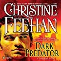 Dark Predator: Dark Series, Book 22 Audiobook by Christine Feehan Narrated by Erik Bergmann