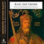 Karl der Große: Kaiser des römischen Reichs | Elke Bader