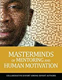 img - for Masterminds of Mentoring and Human Motivation book / textbook / text book