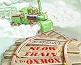 Slow Train to Oxmox (0374370478) by Cyrus, Kurt