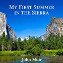 My First Summer in the Sierra (       UNABRIDGED) by John Muir Narrated by Brett Barry