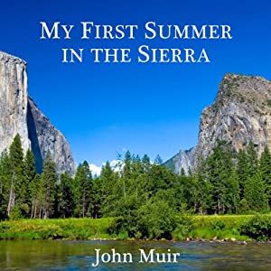 My First Summer in the Sierra | [John Muir]