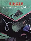 Singer Creative Sewing Ideas (Singer Sweing Reference Library) (0865732590) by Singer