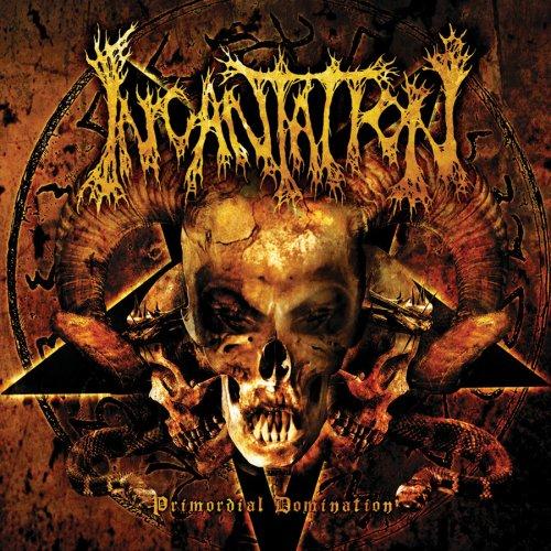 Incantation - Primordial Domination - Zortam Music