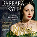 The King's Daughter: Thornleigh Series, Book 2 (       UNABRIDGED) by Barbara Kyle Narrated by Barbara Kyle