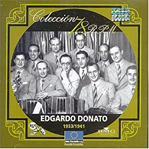 Edgardo Donato - Coleccion 78 R.P.M. 1933-1941