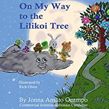 On My Way to the Lilikoi Tree | Livre audio Auteur(s) : Jonna Ocampo Narrateur(s) : June Angela