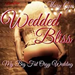 Wedded Bliss: My Big Fat Orgy Wedding: Kat McKinney, Wedding Slut, Book 1 | Mary Cyn