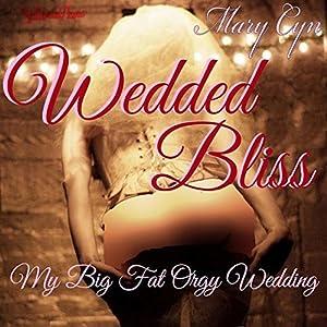 Wedded Bliss: My Big Fat Orgy Wedding Audiobook