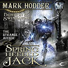 The Strange Affair of Spring Heeled Jack: Burton & Swinburne, Book 1 Audiobook by Mark Hodder Narrated by Gerard Doyle