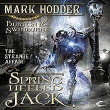 The Strange Affair of Spring Heeled Jack: Burton & Swinburne, Book 1 Audiobook by Mark Hodder Narrated by Gerard Doyle