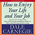 How to Enjoy Your Life and Your Job Audiobook by Dale Carnegie Narrated by Rick Turner