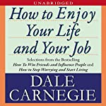How to Enjoy Your Life and Your Job | Dale Carnegie