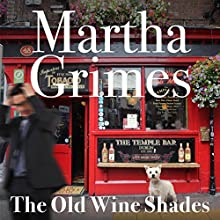 The Old Wine Shades: Richard Jury, Book 20 | Livre audio Auteur(s) : Martha Grimes Narrateur(s) : Steve West
