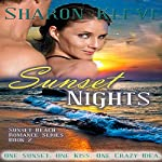 Sunset Nights: Sunset Beach Romance Series, Book 2 | Sharon Kleve