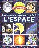 echange, troc Emilie Beaumont, Christine Sagnier - L'Espace : Pour répondre aux questions des enfants