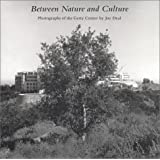 Between Nature and Culture: Photographs of the Getty Center by Joe Deal (Getty Trust Publications: Getty Information Institute)
