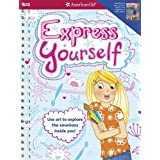 Express Yourself!: Use art to explore the emotions inside you!