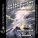 Silver Bullet: The Order of the Air, Book 3 (       UNABRIDGED) by Melissa Scott, Jo Graham Narrated by Matt Patterson