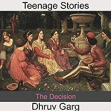 The Decision   Livre audio Auteur(s) : Dhruv Garg Narrateur(s) : John Hawkes