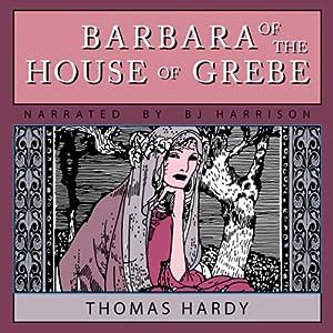 Barbara of the House of Grebe | [Thomas Hardy]