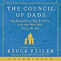 The Council of Dads: My Daughters, My Illness, and the Men Who Could Be Me Audiobook by Bruce Feiler Narrated by Bruce Feiler