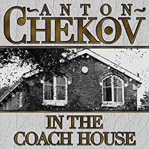 In the Coach House | [Anton Chekhov]