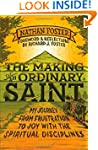 Making of an Ordinary Saint, The: My...