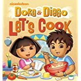Dora and Diego Let's Cookby Nickelodeon
