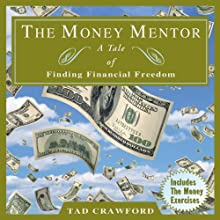 The Money Mentor: A Tale of Finding Financial Freedom Audiobook by Tad Crawford Narrated by Leslie Bellair