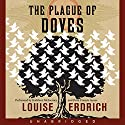The Plague of Doves Audiobook by Louise Erdrich Narrated by Peter Francis James, Kathleen McInerney