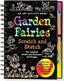 Garden Fairies: For Magical Artists and Believers of All Ages (Scratch &amp; Sketch)